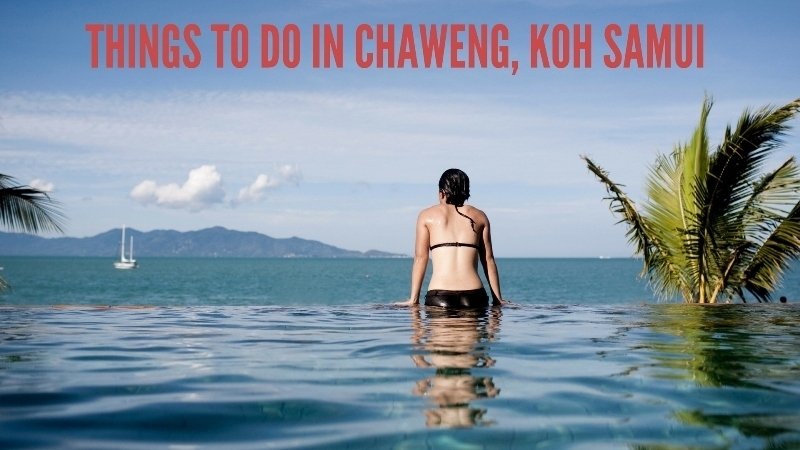 Things to Do in Chaweng, Koh Samui, Thailand