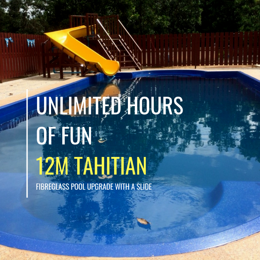 12M TAHITIAN Fiberglass Pool with Slide