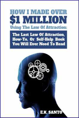 How I Made Over $1 Million Using The Law of Attraction - E-Book