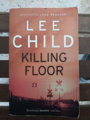 A Jack Reacher Novel - Killing Floor by Lee Child