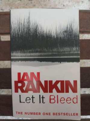 A Rebus Novel - Let it Bleed by Ian Rankin