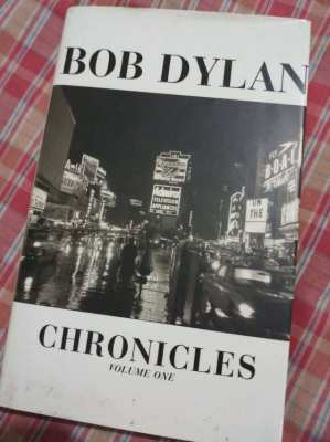 Bob Dylan; Chronicles - Hardback Autobiography Volume One