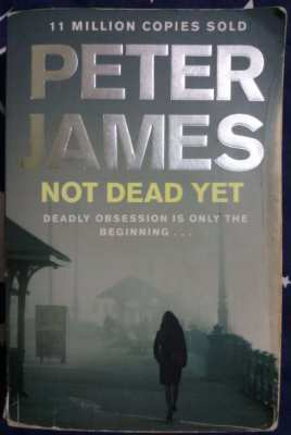 Peter James - Not Dead Yet - A Roy Grace story . . . .