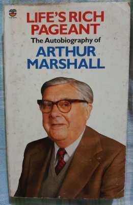 Arthur Marshall, (Call My Bluff), Life's Rich Pagaent