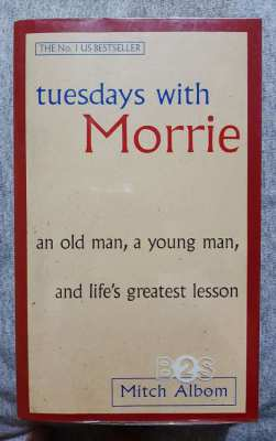 Tuesdays with Morrie by Mitch Ablom