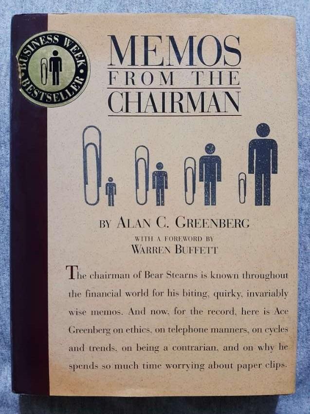 Memos From The Chairman (Bear Stearns) - Alan C Greenberg