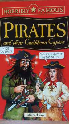 KIDS BOOK-Horribly Famous-Pirates & Their Caribbean Capers-Scholastic