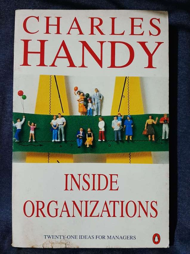 Inside Organisations (21 Ideas for Managers) - Charles Handy