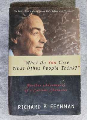 What Do You Care What Other People Think? - Richard Feynman