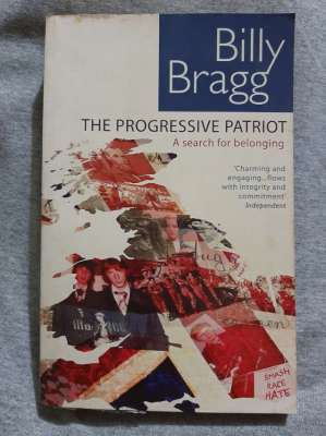 The Progressive Patriot (A Search For Belonging) - Billy Bragg