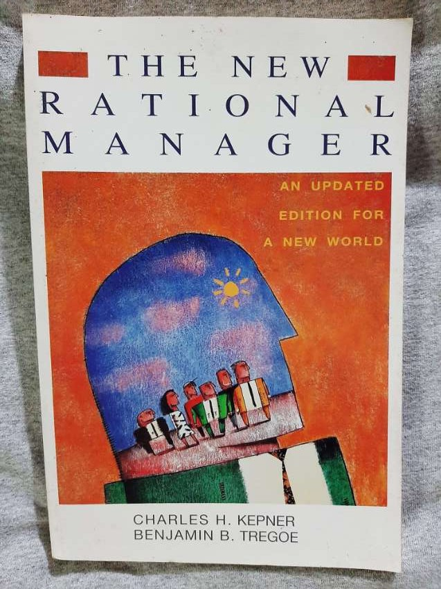 The Rational Manager (Systematic approach to problems) - Kepner Tragoe