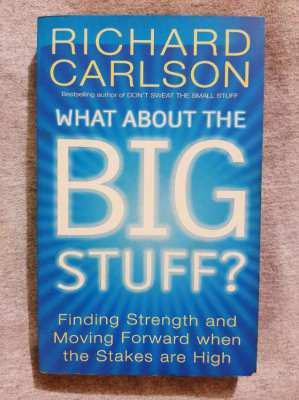 What About The Big Stuff? - Richard Carlson