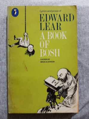 Lyrics and Prose of Edward Lear - A Book of Bosh
