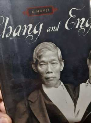 Chang and Eng - Siamese Twins - A Novel Biography