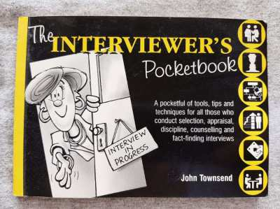 The Interviewer's Pocket Book; Tools Tips, and Techniques.