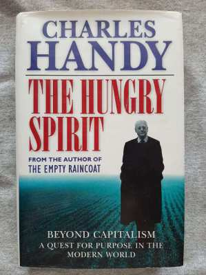 Charles Handy-The Hungry Spirit; Quest For Purpose In The Modern World