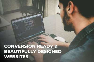 Conversion Ready & Beautifully Designed Websites