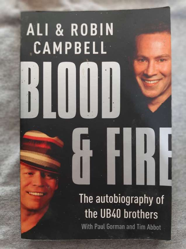 Blood and Fire; An Autobiography - Ali and Robin Campbell
