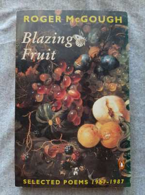 Blazing Fruit; Selected Poems 1967-1987.  - Roger McGough