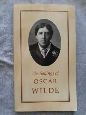 The Sayings of Oscar Wilde