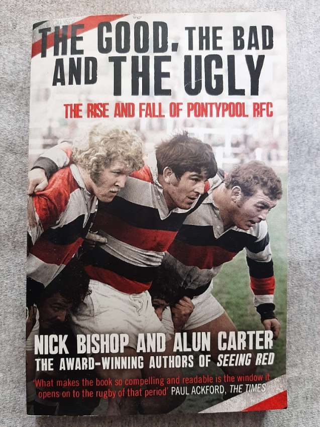 The Good, The Bad, And The Ugly; The Rise And Fall Of Pontypool RFC