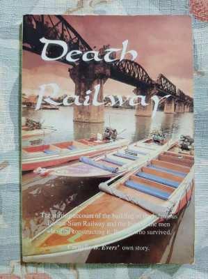 Death Railway; Cornelius B Evers' Own Story