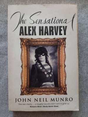 The Sensational Alex Harvey - John Neil Munroe