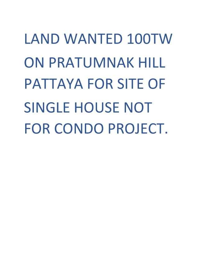 100TW LAND WANTED PRATUMNAK AREA PATTAYA