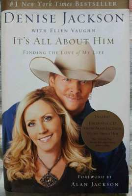 Alan Jackson; It's All About Him - Denise Jackson (with exclusive CD)