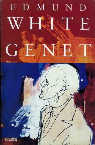 Genet  BY EDMUND WHITE ..