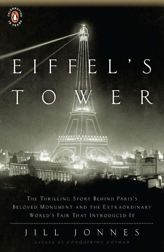 Eiffel's Tower: The Thrilling Story Behind Paris's Beloved Monument.