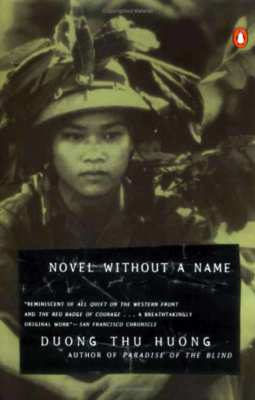 Novel without a Name by Duong Thu Huong.....