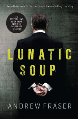 Lunatic Soup by Andrew Fraser..