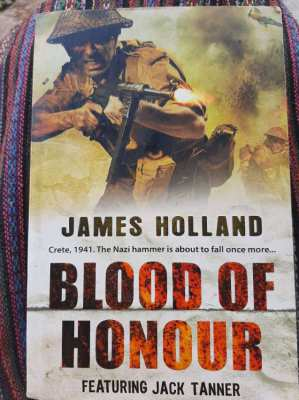 Jack Tanner; Blood of Honour (The Battle for Crete) by James Holland