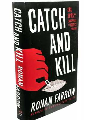 Catch And Kill by Ronan Farrow..