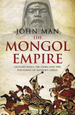 Mongol Empire: The Conquests of Genghis Khan