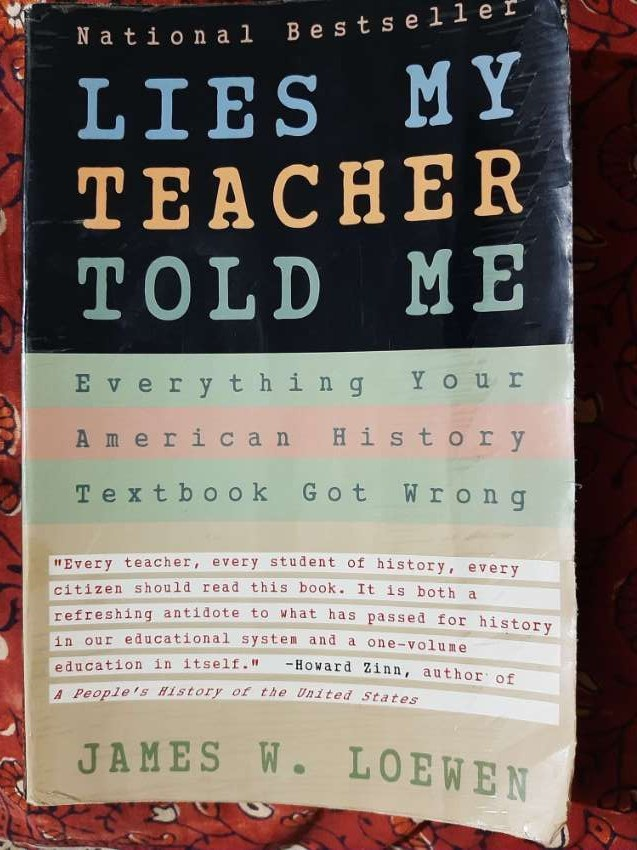 Lies My Teacher Told Me; Everything your American test book got wrong