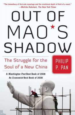 Out of Mao's shadow by Philip Pan...