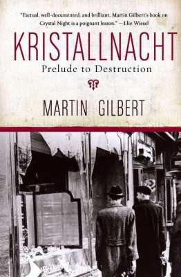 Kristallnacht: Prelude to Destruction by Martin Gilbert.