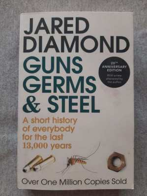 Guns, Germs, And Steel; A Short History Of Everybody