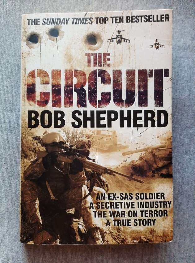 The Circuit; An Ex-SAS Soldier, A Secretive  Industry, The War on Terr