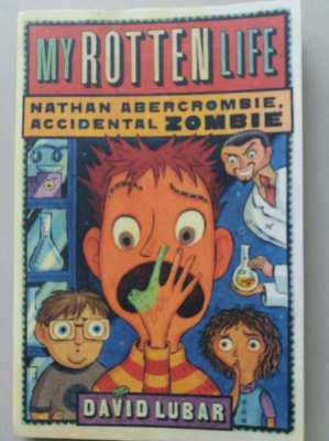 My Rotten Life - Nathan Abercrombie, Accidental Zombie