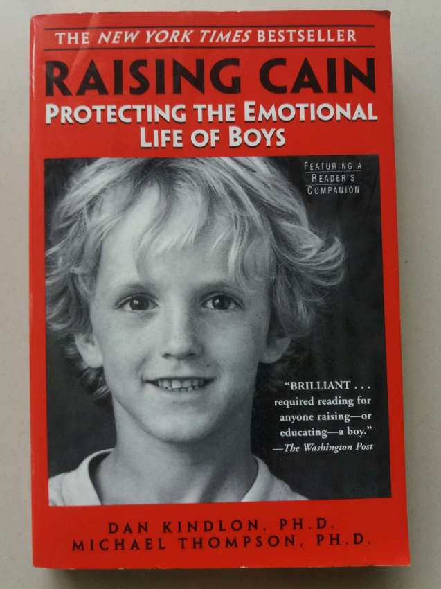 Raising Cain-Protecting the Emotional Life of Boys-New York Times Best