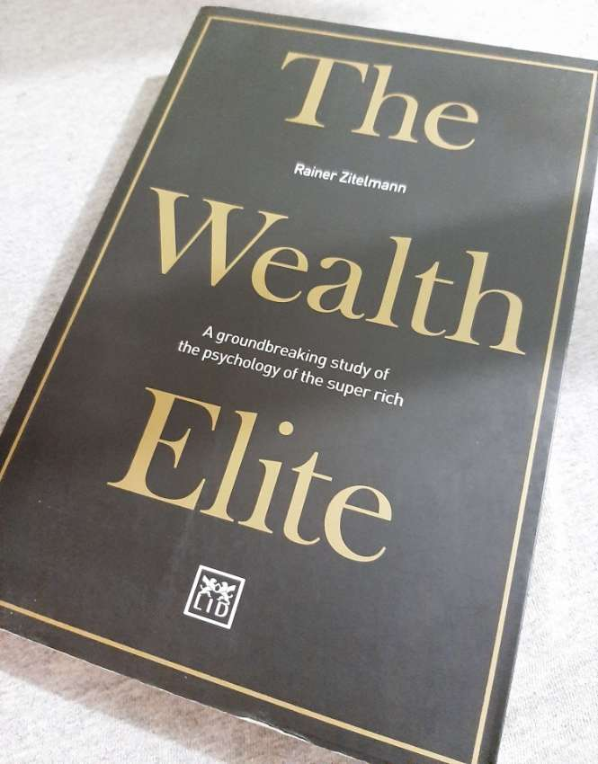 Rainer Zitelemann - The Wealth Elite  What Makes The Super Rich Tick?