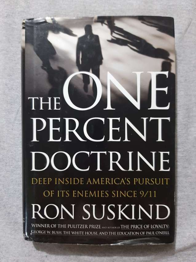 The One Percent Doctrine; Inside America's Pursuit of its 9/11 Enemies