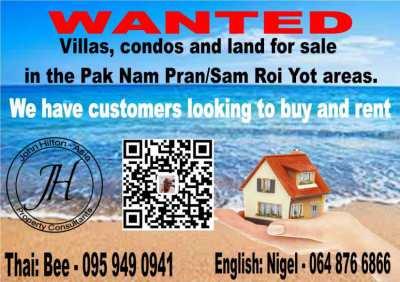 Villas, Condos and Land wanted in Pranburi