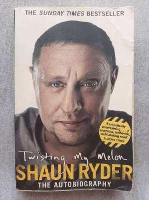 Shaun Ryder (Happy Mondays) - Twisting My Melon; The Autobiography.
